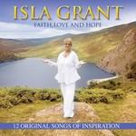 ISLA GRANT - FAITH, LOVE AND HOPE (CD)....