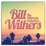BILL WITHERS - THE ULTIMATE COLLECTION (CD)...