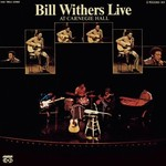 BILL WITHERS - BILL WITHERS LIVE AT CARNEGIE HALL (CD).