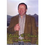 PADDY O'BRIEN - FROM THE BEGINNING (DVD)...