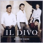 IL DIVO - WICKED GAME (CD).