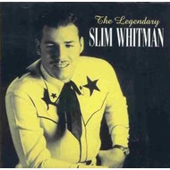 SLIM WHITMAN - THE LEGENDARY SLIM WHITMAN (CD)...