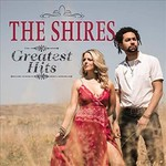 THE SHIRES - THE GREATEST HITS (CD)...