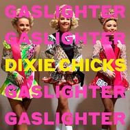 DIXIE CHICKS - GASLIGHTER (CD).