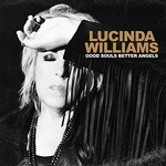 LUCINDA WILLIAMS - GOOD SOULS BETTER ANGELS (Vinyl LP).