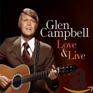 GLEN CAMPBELL - LOVE & LIVE (CD)...
