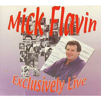 MICK FLAVIN - EXCLUSIVELY LIVE (CD)
