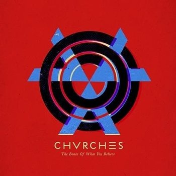 CHVRCHES - THE BONES OF WHAT YOU BELIEVE (CD)