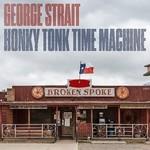 GEORGE STRAIT - HONKY TONK TIME MACHINE (CD).