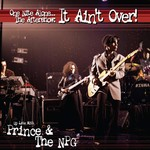 PRINCE - ONE NITE ALONE: THE AFTERSHOW; IT AIN'T OVER (Vinyl LP).