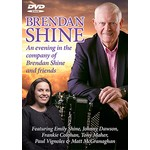 BRENDAN SHINE - AN EVENING IN THE COMPANY OF BRENDAN SHINE AND FRIENDS (DVD)...