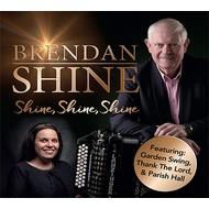 BRENDAN SHINE - SHINE SHINE SHINE (CD)...