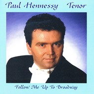 PAUL HENNESSY - FOLLOW ME UP TO BROADWAY (CD).