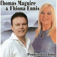 THOMAS MAGUIRE AND FHIONA ENNIS - PROMISED TO JOHN (CD).. )