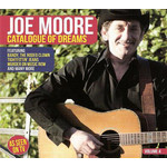 JOE MOORE - CATALOGUE OF DREAMS (CD)...