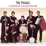 THE POGUES - IF I SHOULD FALL FROM GRACE WITH GOD (Vinyl LP).