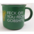 NOVELTY  COFFEE / TEA MUG - FECK OFF YOU FECKIN GOBSHITE