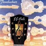 JJ CALE - TROUBADOUR (CD).