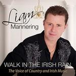 LIAM MANNERING - WALK IN THE IRISH RAIN (CD)..