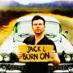 JACK L - BURN ON (CD)...