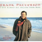 FRANK PATTERSON - I CAN ALMOST SEE IRELAND FROM HERE (CD)..