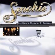 SMOKIE - LAY BACK IN THE ARMS OF SOMEONE (CD)...