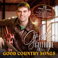 GERRY GUTHRIE - GOOD COUNTRY SONGS (CD)...