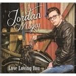 JORDAN MOGEY - LOVE LOVING YOU (CD).