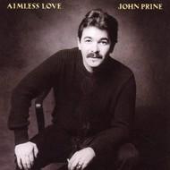 JOHN PRINE - AIMLESS LOVE (CD).