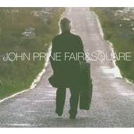 JOHN PRINE - FAIR & SQUARE (CD)...