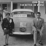 John Prine - For Better, Or Worse (Vinyl LP).