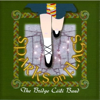 THE BRIDGE CÉILÍ BAND - SPARKS ON FLAGS (CD)