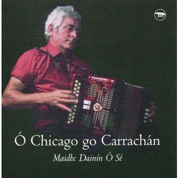 MAIDHE DAINÍN Ó SÉ - Ó CHICAGO GO CARRACHÁN (CD)