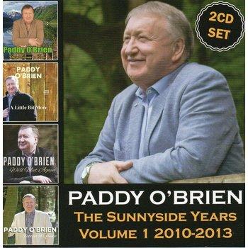 PADDY O'BRIEN - THE SUNNYSIDE YEARS VOLUME 1 2010-2013 (CD)