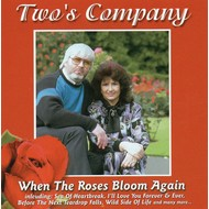 TWO'S COMPANY - WHEN THE ROSES BLOOM AGAIN (CD)...