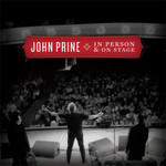 JOHN PRINE - IN PERSON & ON STAGE (CD)...