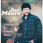 JOE MOORE - A FRIEND IN COUNTRY MUSIC (CD)..