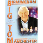BIG TOM & THE MAINLINERS  - LIVE IN BIRMINGHAM IRISH CENTRE  & IN MANCHESTER (DVD)...