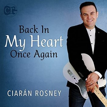 CIARÁN ROSNEY - BACK IN MY HEART ONCE AGAIN (CD)