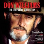 DON WILLIAMS - THE ESSENTIAL COLLECTION (CD)...