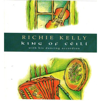 RICHIE KELLY - KING OF CÉILÍ (CD)