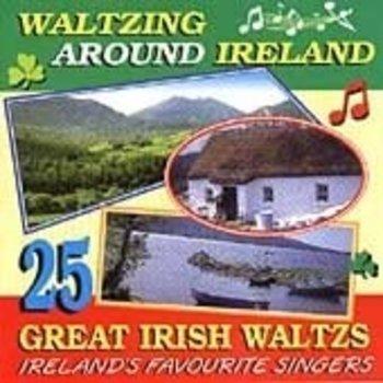 WALTZING AROUND IRELAND, 25 GREAT IRISH WALTZES (CD)