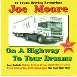 JOE MOORE - ON A HIGHWAY TO YOUR DREAMS (CD).. )