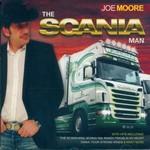 JOE MOORE - THE SCANIA MAN