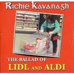 RICHIE KAVANAGH - THE BALLAD OF LIDL AND ALDI (CD SINGLE).