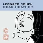 LEONARD COHEN - DEAR HEATHER (CD).