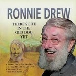 RONNIE DREW - THERE'S LIFE IN THE OLD DOG YET (CD)...