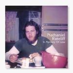 NATHANIEL RATELIFF - IN MEMORY OF LOSS (Vinyl LP).