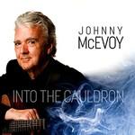 JOHNNY MCEVOY - INTO THE CAULDRON (CD)...