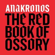 ANAKRONOS - THE RED BOOK OF OSSORY (CD)...